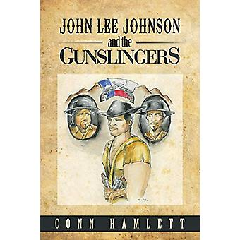 John Lee Johnson and the Gunslingers by Conn Hamlett - 9781458211309