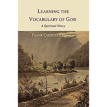 Learning the Vocabulary of God - A Spiritual Diary by Frank Charles La