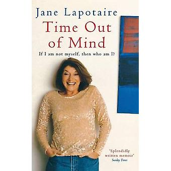 Time Out of Mind by Jane Lapotaire - 9781844080557 Book