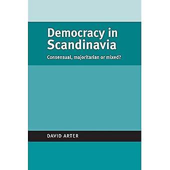 Democracy in Scandinavia: Consensual, Majoritarian or Mixed?