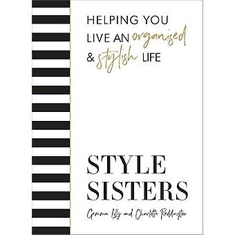 Style Sisters Helping you live an organised  stylish life