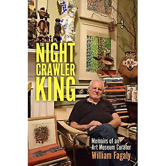The Nightcrawler King by William Fagaly