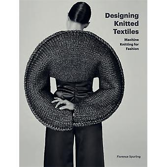 Designing Knitted Textiles by Florence Spurling
