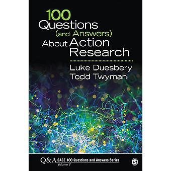 100 Questions and Answers About Action Research by Luke S Duesbery & Todd M Twyman