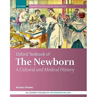 Oxford Textbook of the Newborn by Michael Obladen