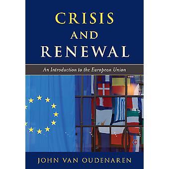 Crisi e rinnovamento Introduzione all'Unione europea L'Europa oggi