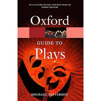 The Oxford Guide to Plays by Edited by Michael Patterson
