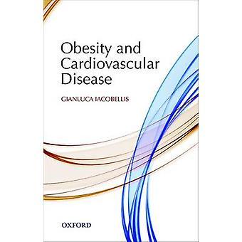 Obesity and Cardiovascular Disease by Gianluca Iacobellis - 978019954
