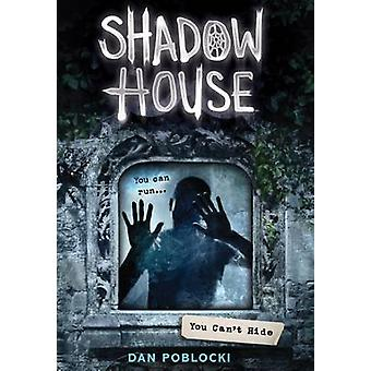 Shadow House 2 - You Can't Hide by Dan Poblocki - 9780545925518 Book