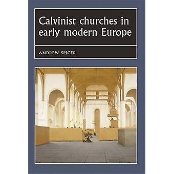 Kalvinist kyrkor i tidigmoderna Europa av Andrew Spicer - Joseph B