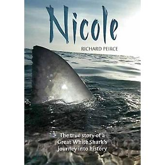 Nicole - The true story of a Great White Shark's journey into history
