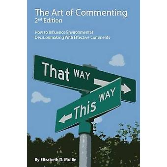The Art of Commenting - How to Influence Environmental Decisionmaking