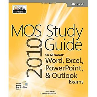 MOS 2010 Study Guide for Microsoft Word, Excel, PowerPoint and Outlook