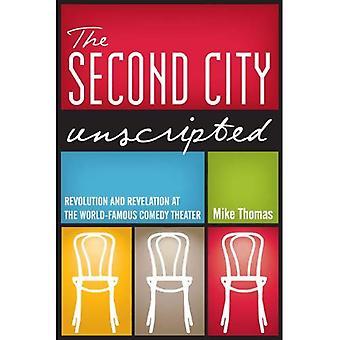 Den andra staden Unscripted: Revolution och uppenbarelse på världsberömda komedi teater