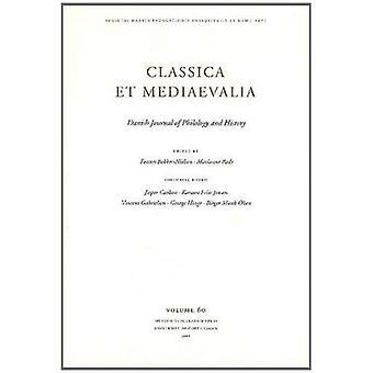 Classica Et Mediaevalia Vol 60 (2009): dansk tidning filologi och historia