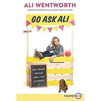Allez demander à Ali: Demi-cuite conseils (et la limonade gratuit)