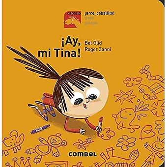 ay, Mi Tina! (Caballo. Arre, Caballito!) [Board book]