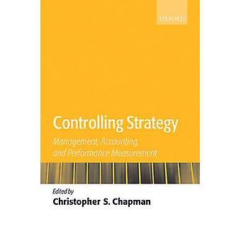 Controlling Strategy Management Accounting and Performance Measurement by Edited by Christopher S Chapman