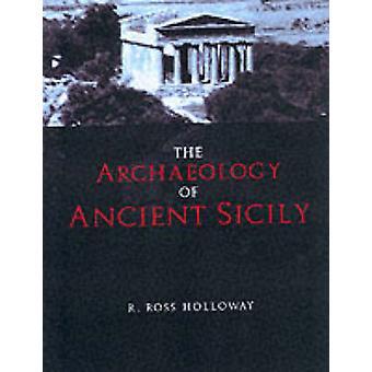 Die Archäologie des antiken Sizilien sicily von R. Ross Holloway