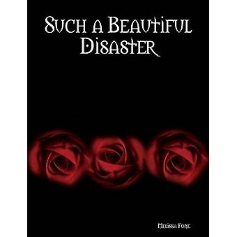 Such a Beautiful Disaster by Fone & Melissa