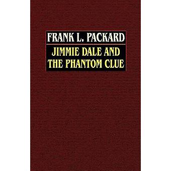 Jimmie Dale and the Phantom Clue by Packard & Frank L.