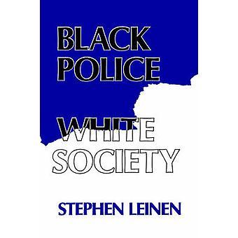 Black Police White Society by Leinen & Stephen