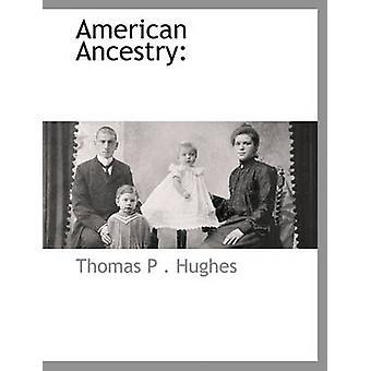 Americano ascendenza di Hughes & Thomas P.