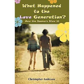 Hva skjedde med kjærlighet generasjon hvordan Boomers blåste det av Anderson & Christopher