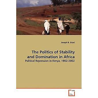 Politiken i stabilitet och dominans i Afrika av Gitari & Joseph B.