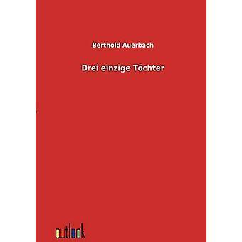 Drei einzige Tchter by Auerbach & Berthold