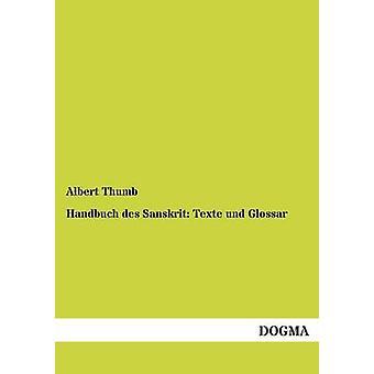Handbuch des Sanskrit Texte und Glossar by Thumb & Albert