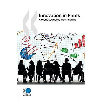 Innovation i företag A mikroekonomisk perspektiv av OECD Publishing