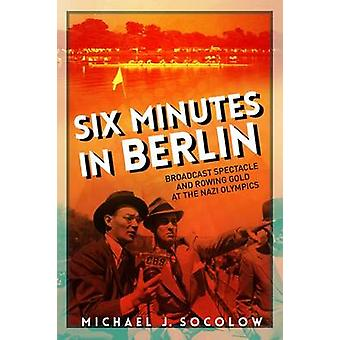 Six Minutes in Berlin - Broadcast Spectacle and Rowing Gold at the Naz