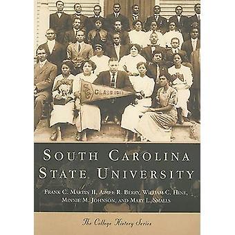 South Carolina State University by Frank C Martin - Aimee R Berry - W