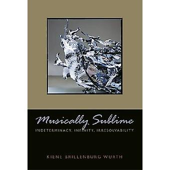 Muscially Sublime - Indeterminacy - Infinity - Irresolvability by Kien