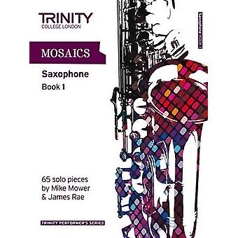 Mosaics for Saxophone - Book 1  - Initial-Grade 5 by Trinity College Lo