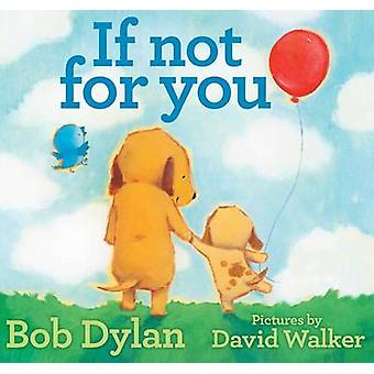 If Not for You by Bob Dylan - David Walker - 9781451648812 Book