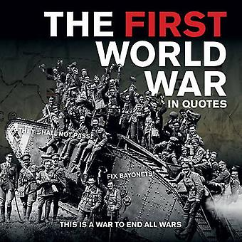 The First World War in Quotes by Ammonite Press - 9781781451182 Book