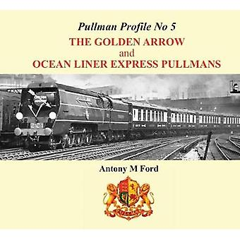 Pullman Profile - The Golden Arrow and Ocean Liner Express Pullmans - N