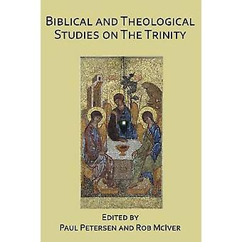 Biblical and Theological Studies on the Trinity by Paul Peterson - Ro