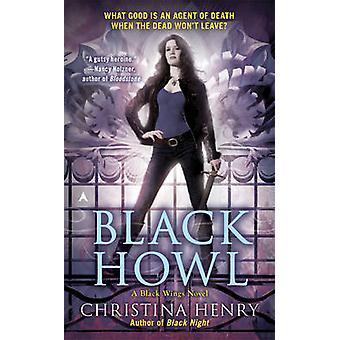 Black Howl - A Black Wings Novel by Christina Henry - 9781937007331 Bo