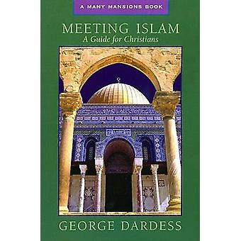 Meeting Islam - A Guide for Christians by George Dardess - 97815572543
