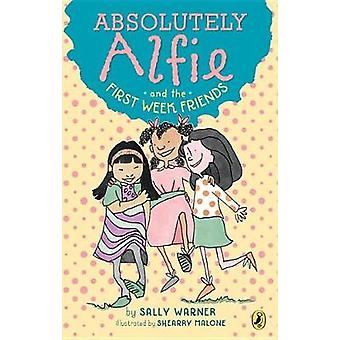 Absolutely Alfie and the First Week Friends by Sally Warner - 9781101