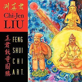 Feng Shui Chi Art by ChiJen & Liu