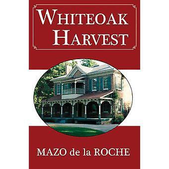 Whiteoak Harvest by Mazo de la Roche