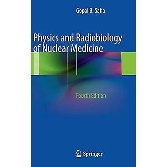 Fysik och radiobiologi av nukleär medicin av GoPal B Saha