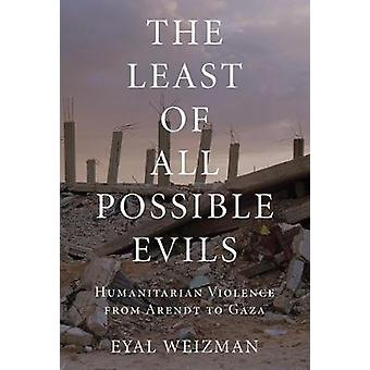 Least of All Possible Evils by Eyal Weizman