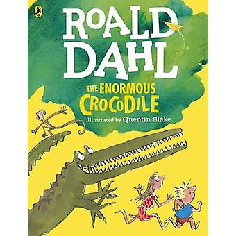 The Enormous Crocodile Colour Edition by Roald Dahl & Illustrated by Quentin Blake