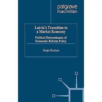 Latvias Transition to a Market Economy by Nissinen & Marja