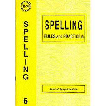 Spelling Rules and Practice - No. 6 by Susan J. Daughtrey - 9781898696